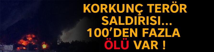 Korkunç terör saldırısı: 100'den fazla ölü var !