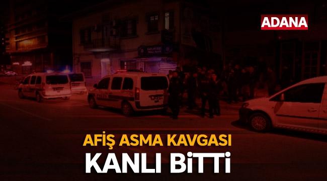 Adana'da afiş asma kavgası: 5 yaralı