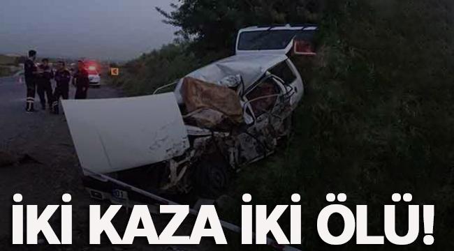 İki kaza iki ölü