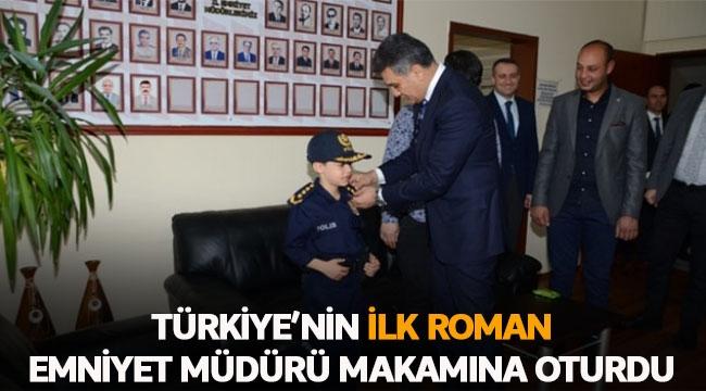 Türkiye'nin ilk Roman Emniyet Müdürü makamına oturdu