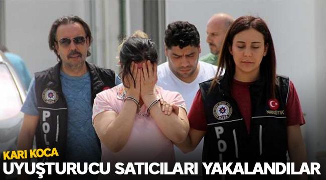 Karı koca uyuşturucu satıcıları yakalandılar