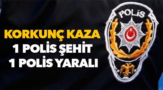 Korkunç kaza 1 polis şehit 1 polis yaralı