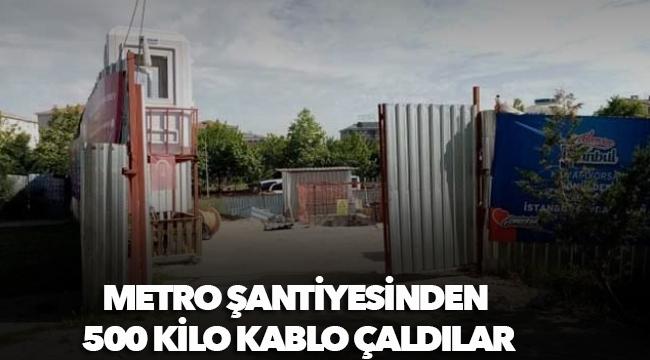 Metro şantiyesinden 500 kilo kablo çaldılar