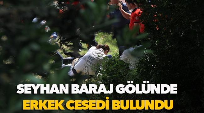 Seyhan Baraj Göl'ünde erkek cesedi bulundu