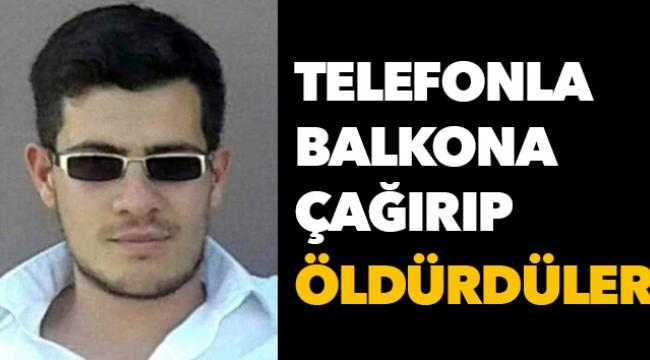 Telefonla balkona çağırıp öldürdüler