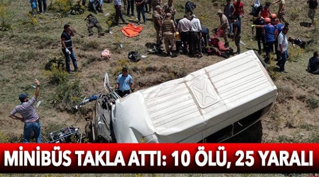 Minibüs takla attı: 10 ölü, 25 yaralı