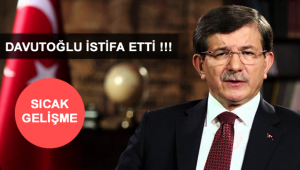 Eski Başbakan Davutoğlu, AK Parti'den istifa etti