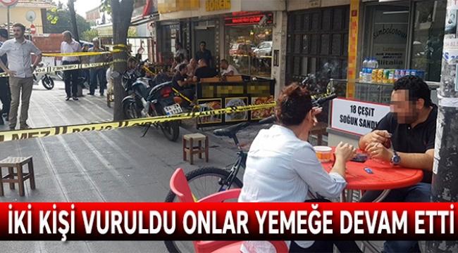 İki kişi vuruldu onlar yemeğe devam etti