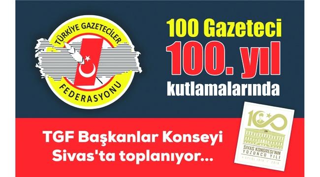 TGF Başkanlar Konseyi Sivas'ta toplanıyor