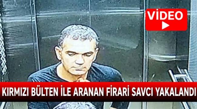 Kırmızı bülten ile aranan firari savcı yakalandı