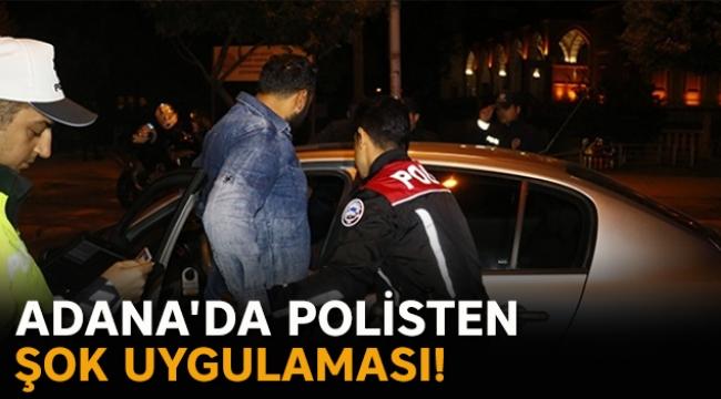 Adana'da polisten şok uygulaması!