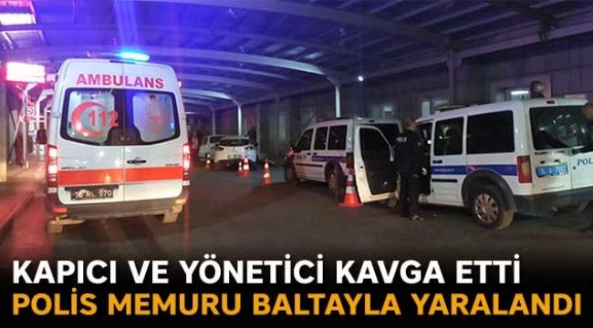 Kapıcı ve yönetici kavga etti polis memuru baltayla yaralandı
