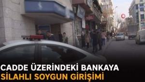 Cadde üzerindeki bankaya silahlı soygun girişimi
