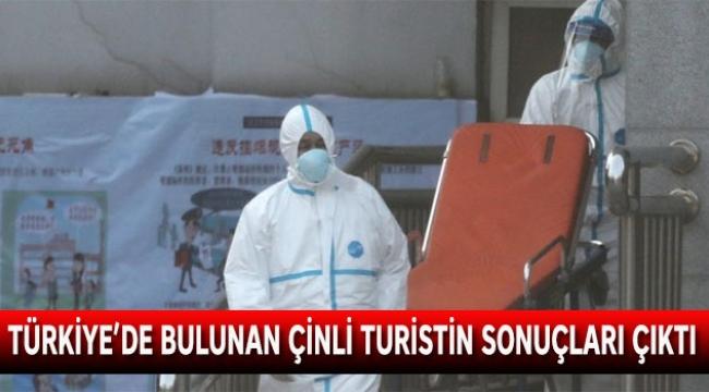 Türkiye'de bulunan Çinli turistin sonuçları çıktı