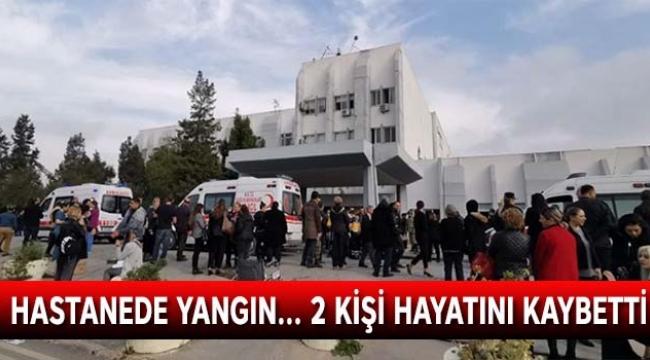 Hastanede yangın 2 kişi hayatını kaybetti