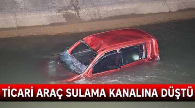 Ticari araç sulama kanalına düştü