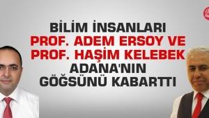 Prof. Dr. Adem Ersoy ve Prof. Dr. Haşim Kelebek, Adana'nın göğsünü kabarttı