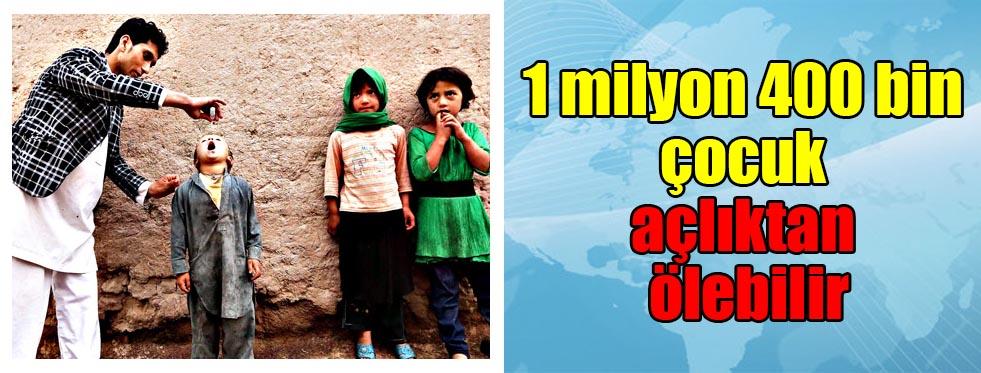 1 milyon 400 bin çocuk açlıktan ölebilir