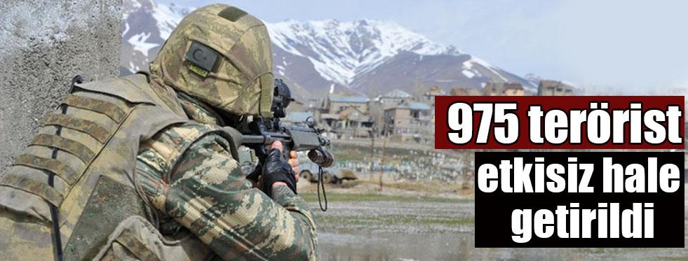 975 terörist etkisiz hale getirildi