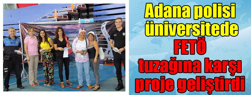 Adana polisi, üniversitede FETÖ tuzağına karşı proje geliştirdi