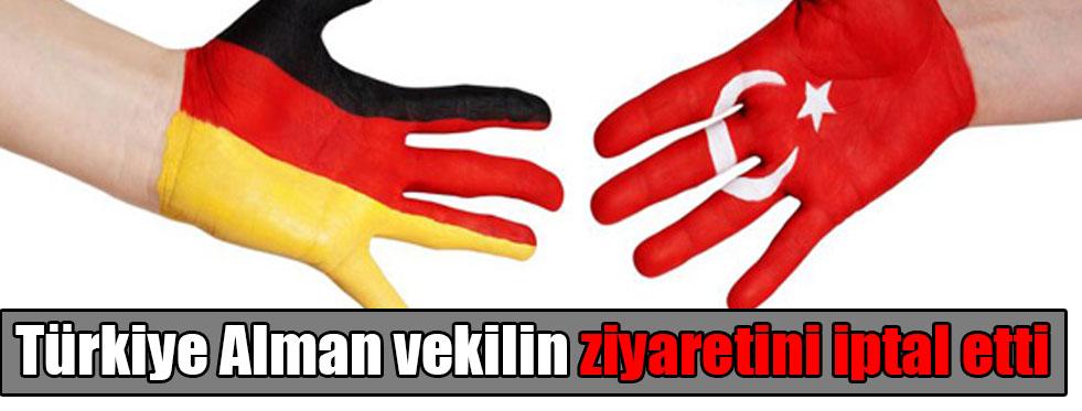 Alman vekilin ziyareti iptal edildi