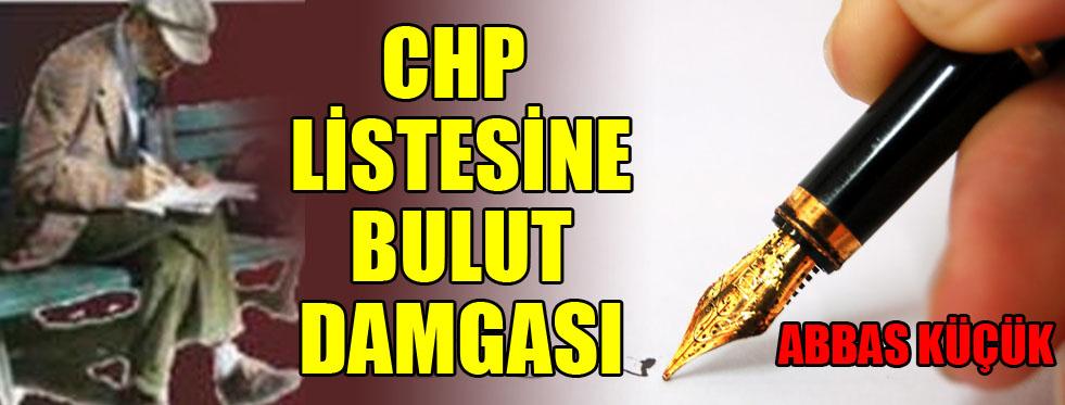 CHP LİSTESİNE BULUT DAMGASI