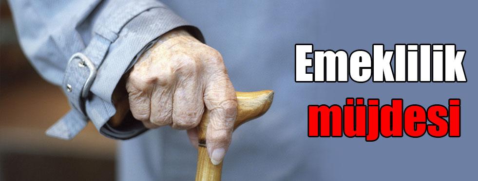 Emeklilik müjdesi