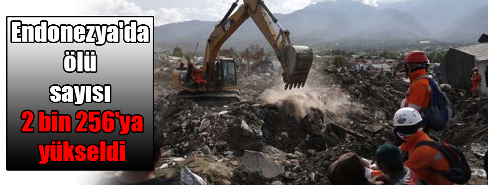 Endonezya'da ölü sayısı 2 bin 256'ya yükseldi