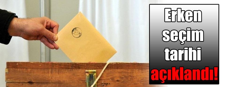 Erken seçim tarihi açıklandı!
