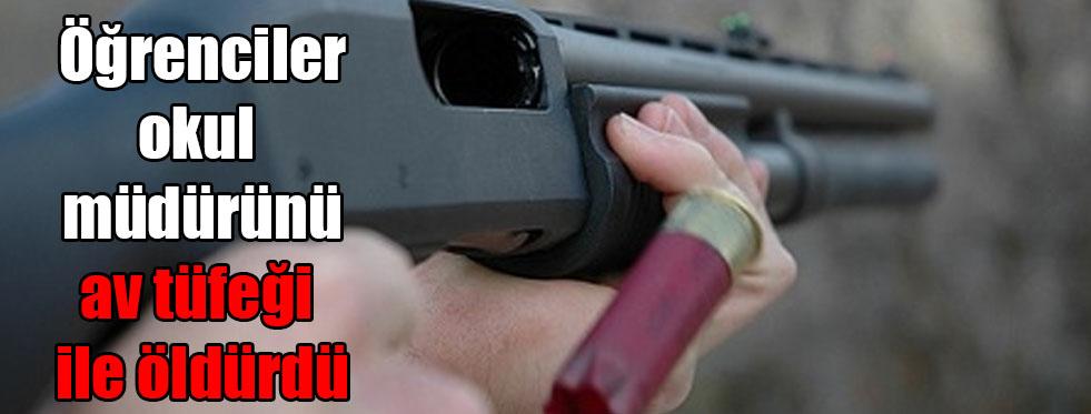 Öğrenciler okul müdürünü av tüfeği ile öldürdü