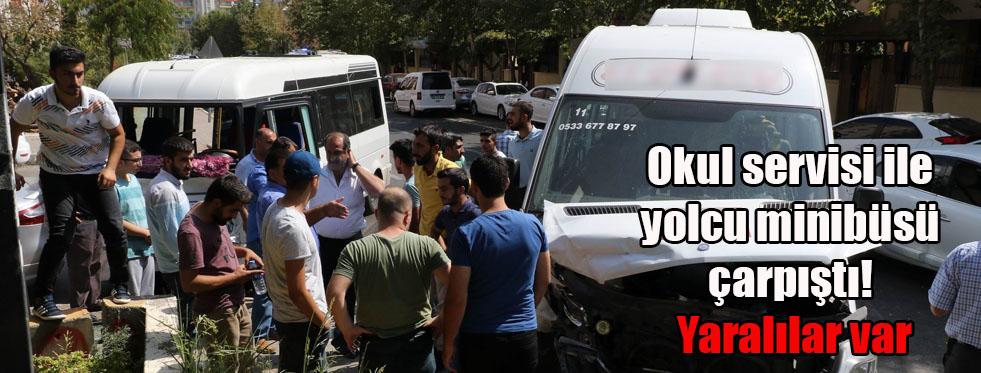 Okul servisi ile yolcu minibüsü çarpıştı! Yaralılar var