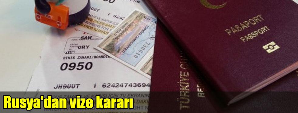 Rusya'dan vize kararı