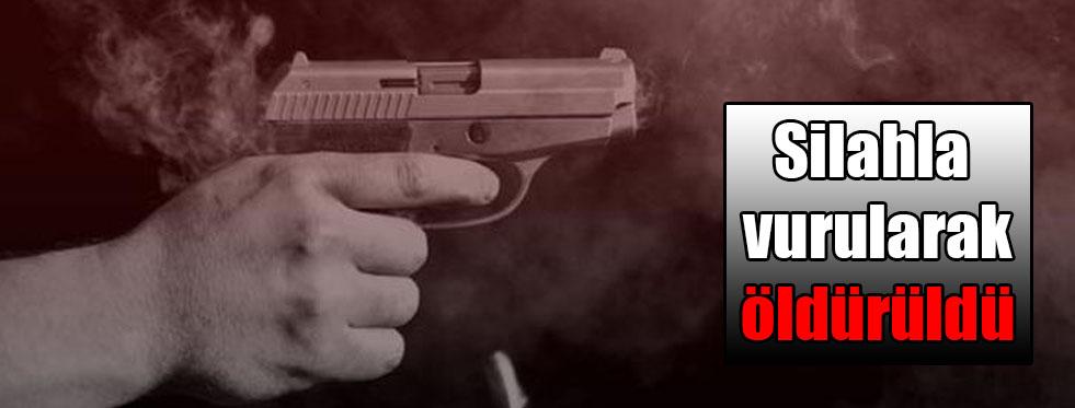 Silahla vurularak öldürüldü