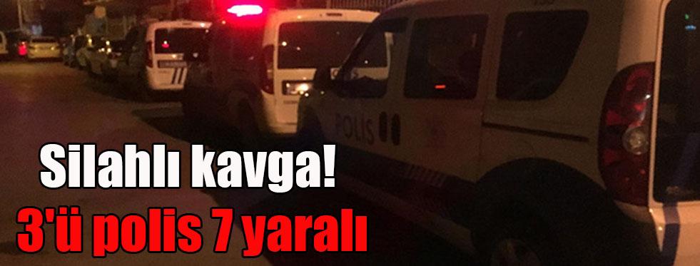 Silahlı kavga! 3'ü polis, 7 yaralı