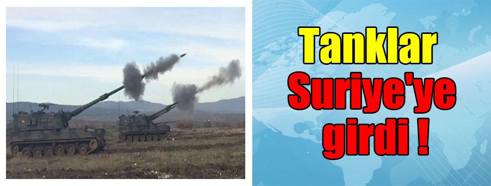 Tanklar Suriye'ye girdi