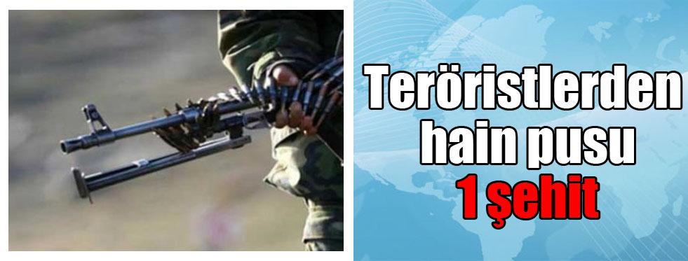 Teröristlerden hain pusu: 1 şehit