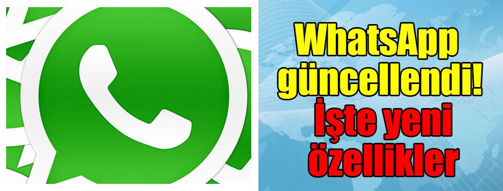 WhatsApp güncellendi! İşte yeni özellikler